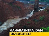 Video : 10 Killed, 14 Missing After Dam Breach Floods Villages In Maharashtra's Ratnagiri