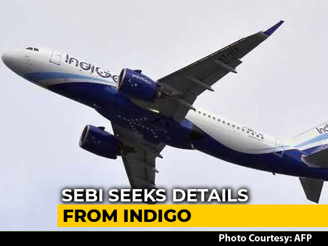 Video : After IndiGo Promoter Complains About Irregularities, Sebi Seeks Details