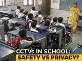 Video : Teachers Nervous, Parents Divided On CCTVs In Delhi Government Schools