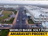 Video : World Bank 'Drops' $300 Million Amaravati Project
