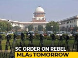 Video : On Karnataka Rebel Lawmakers' Status, Supreme Court Order Tomorrow