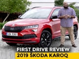 Video : 2019 Skoda Karoq First Drive Review