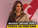 "Video: ""<i>Gale Laga Kar</i>...Not <i>Gale Daba Kar</i>"": Nusrat Jahan On 'Jai Shri Ram' Chant"