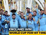 Video : England Beat New Zealand In Dramatic Final To Win Their Maiden World Cup