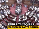 Video : Bill On 'Triple Talaq' Clears Rajya Sabha In Big Win For Modi Government