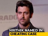 Video : Hrithik Roshan Named In Cheating Case In Hyderabad