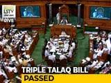 """Video : Bill To Ban Instant """"Triple Talaq"""" Passed In Lok Sabha"""