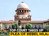 Video: Appear Before Speaker At 6 PM: Top Court To 10 Karnataka Rebel Lawmakers