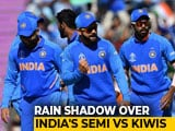 Video : Rain Set For India Vs New Zealand Semis?