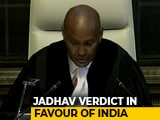 Video : Pak Must Review Kulbhushan Jadhav's Death Sentence, Says World Court ICJ