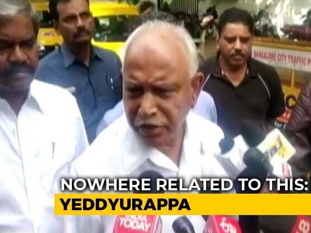 "Video : ""Nowhere Related To This"": BS Yeddyurappa On Karnataka Crisis"
