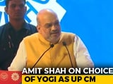 "Video : ""Yogi Never Ran A Municipality But..."" Amit Shah Explains UP Top Job Pick"