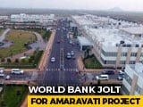 Video : World Bank Drops Rs 2,000-Crore Loan Proposal For Amaravati Project