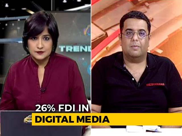 Video : Government Announces 26% FDI In Digital Media