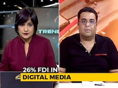 Video: Government Announces 26% FDI In Digital Media