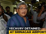 "Video : Sitaram Yechury ""Detained At Srinagar Airport, Not Allowed To Move"": CPM"