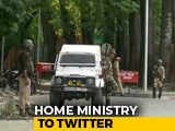 Video : Remove Pak-Operated Accounts Fuelling J&K Turmoil, Centre Tells Twitter