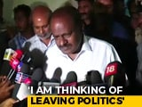"Video : ""Thinking Of Leaving Politics, Joining Was An Accident"": HD Kumaraswamy"
