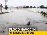 Video : Maharashtra Floods: 27 Dead, Large Parts Under Water
