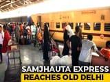 Video : Samjhauta Express, Stopped By Pak At Wagah, Reaches Delhi 5 Hours Late
