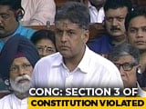 "Video : ""For First Time, A State Is Being Turned Union Territory"": Manish Tewari"
