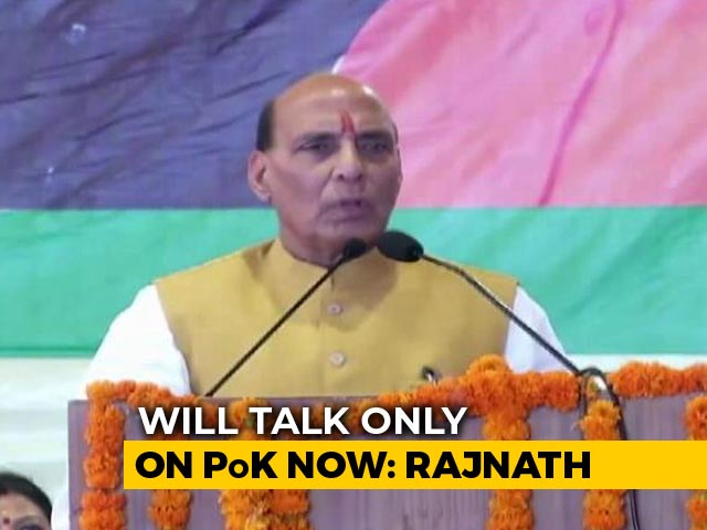 Video : Rajnath Singh Turns Focus On PoK After Pak Needles India On Kashmir