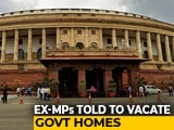 Video: Ex-MPs Asked To Vacate Bungalows In 7 Days, Power And Water To Be Stopped