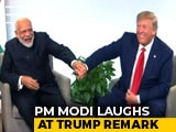 "Video : ""He Speaks Very Good English But..."": PM Modi Laughs At Trump Remark"