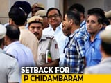 "Video : Setback For P Chidambaram, Top Court Says His Petition ""Infructuous"""