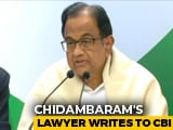 "Video : ""Under What Law?"": P Chidambaram's Lawyer To CBI On 2-Hour Notice"