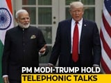 """Video : PM Speaks To Donald Trump, Flags """"Extreme Rhetoric By Regional Leaders"""""""