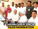 Video : Manmohan Singh Files Nomination For Rajya Sabha From Rajasthan