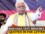 Video : Not Just Rahul Gandhi, Pak Letter To UN Quotes Haryana Chief Minister Too