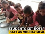 Video : Under Flagship Nutrition Scheme, UP Schoolchildren Seen Eating <i>Roti</i>-Salt