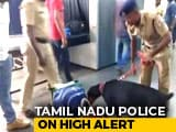 Video : Tamil Nadu, Kerala On High Alert After Intel On Lashkar Terrorists