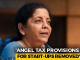Video : Angel Tax Provisions For Start-Ups Removed, Says Finance Minister