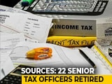 Video : 22 Senior Tax Officers Facing Corruption Charges Made To Retire: Sources