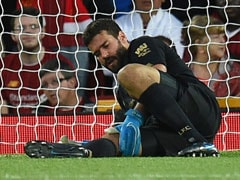 "Liverpool Keeper Alisson Becker Out For ""Next Few Weeks"" Says Jurgen Klopp"