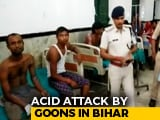 Video : Acid Thrown At 19 Of Bihar Family For Trying To Stop Molestation: Cops