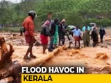 Video : Kerala Floods: 35 Dead, Heavy Rain Predicted For Next 24 Hours