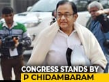 Video : Congress, Gandhis Come Out In Support Of P Chidambaram, Hit Out At Centre