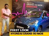 Video : Hyundai Grand i10 NIOS First Look