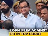 Video : No Enforcement Directorate Arrest For P Chidambaram For Now: Top Court