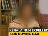 "Video : Kerala Nun Expelled For ""Buying Car"" Seeks Justice From Rome"