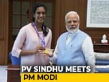 "Video : PM Narendra Modi Meets World Champion PV Sindhu, Calls Her ""India's Pride"""