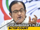 Video : No Relief For P Chidambaram For Now, Chief Justice To Review Bail Request