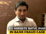 Video : Kamal Nath's Nephew Ratul Puri Arrested In Bank Fraud Case