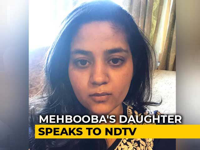 Video : Mehbooba Mufti In Solitary Confinement, Not Allowed To Talk: Daughter