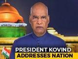 Video : President Ram Nath Kovind Addresses The Nation On Eve Of Independence Day