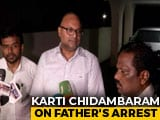 "Video : ""Drama For Viewing Pleasure Of Some"": Karti Chidambaram On Father's Arrest"